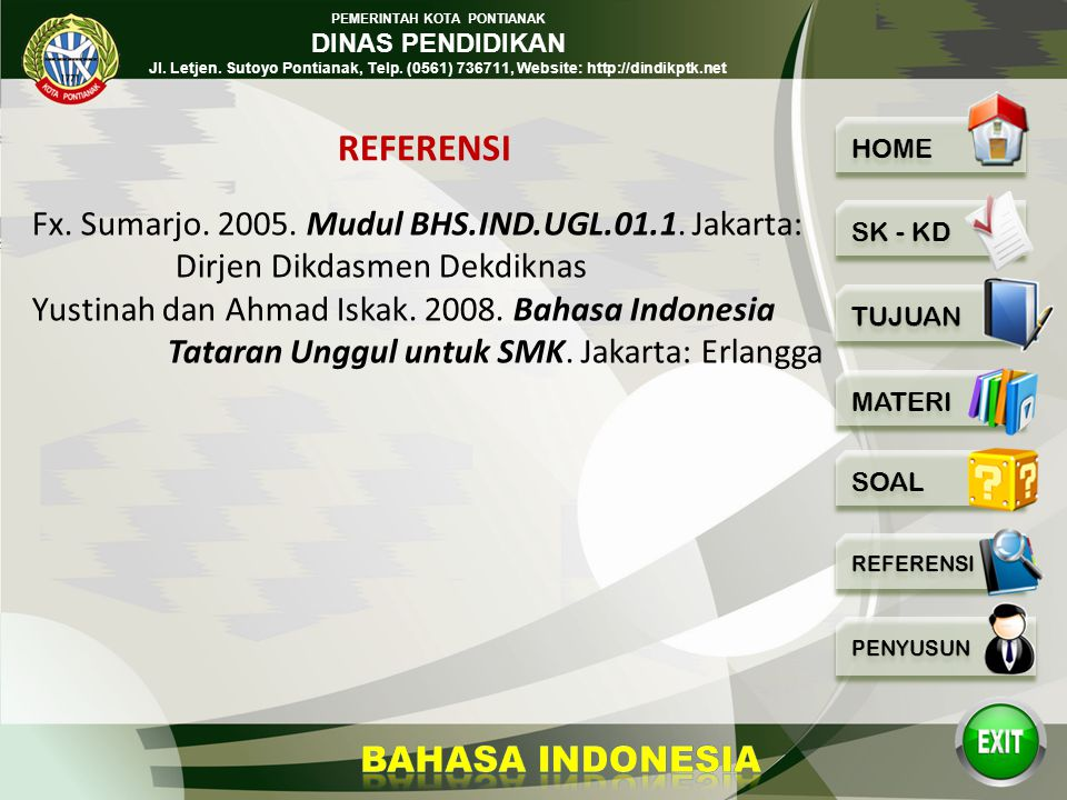 REFERENSI Fx. Sumarjo. 2005. Mudul BHS.IND.UGL.01.1. Jakarta: