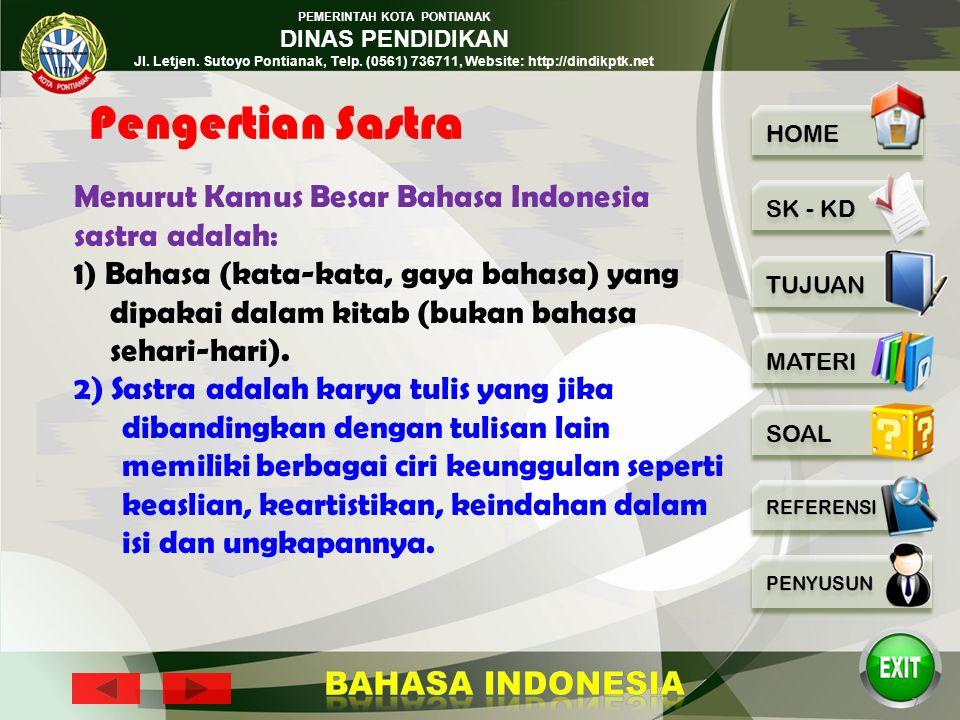 Pengertian Sastra Menurut Kamus Besar Bahasa Indonesia sastra adalah: