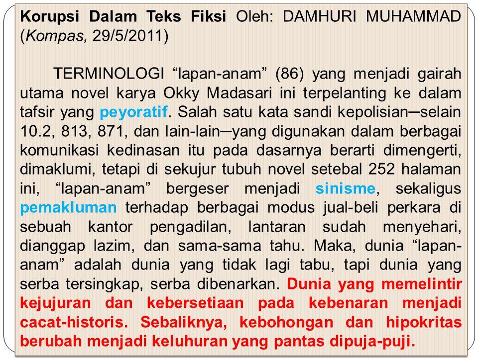 Korupsi Dalam Teks Fiksi Oleh: DAMHURI MUHAMMAD (Kompas, 29/5/2011)
