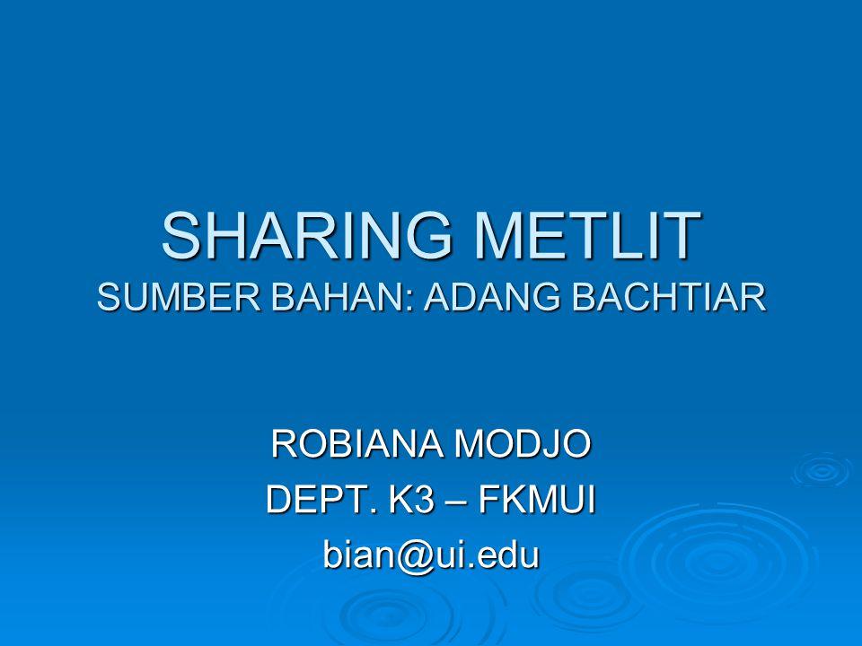 SHARING METLIT SUMBER BAHAN: ADANG BACHTIAR