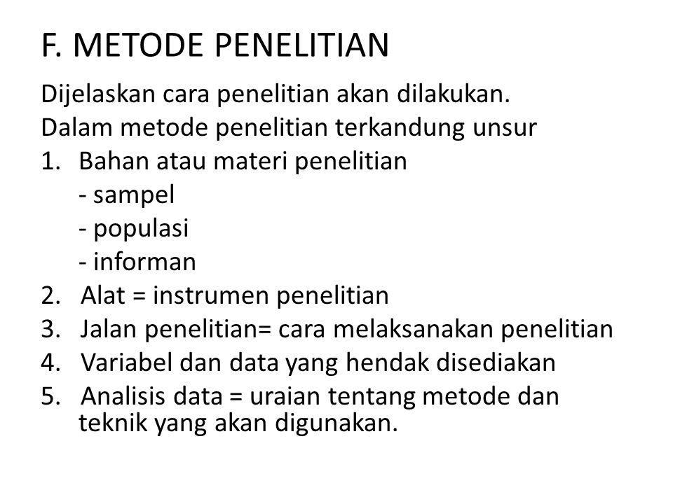 F. METODE PENELITIAN Dijelaskan cara penelitian akan dilakukan.