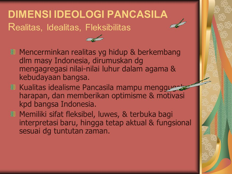 DIMENSI IDEOLOGI PANCASILA Realitas, Idealitas, Fleksibilitas