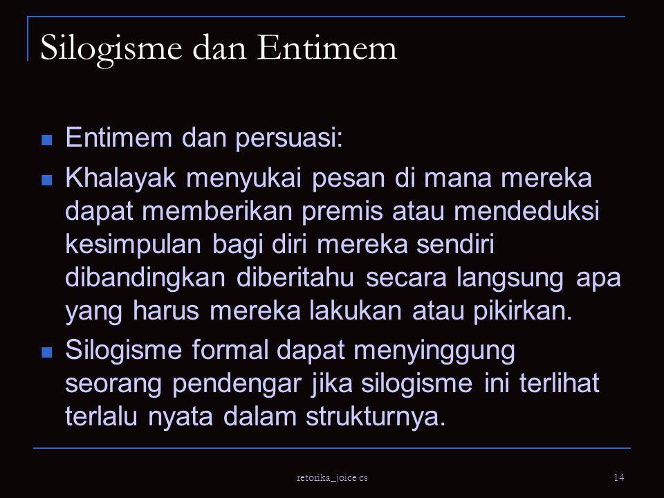 Silogisme dan Entimem Entimem dan persuasi:
