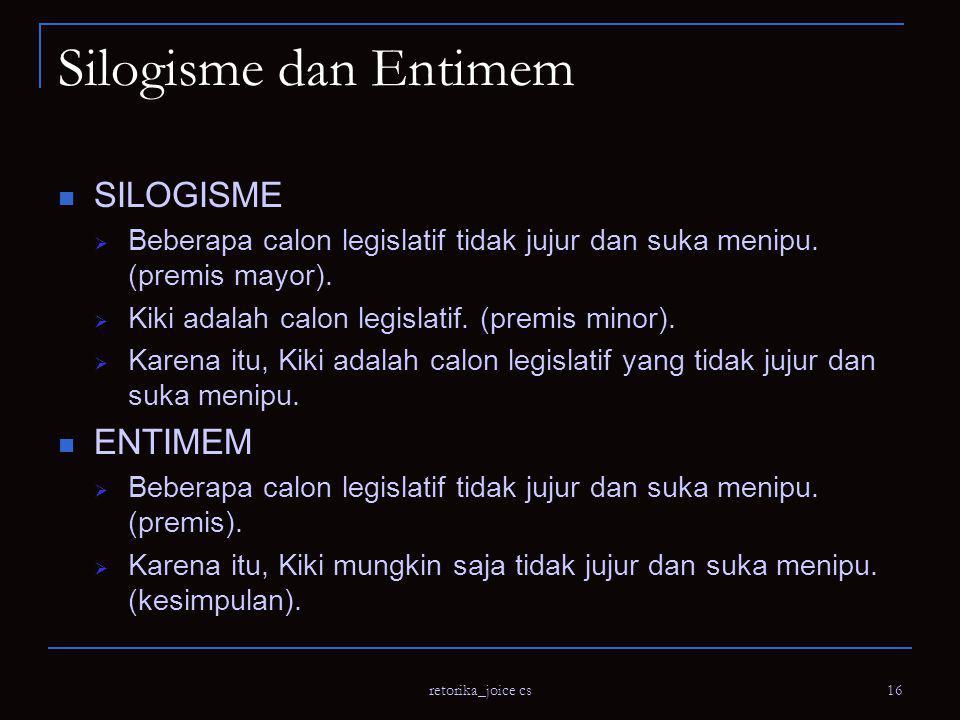 Silogisme dan Entimem SILOGISME ENTIMEM