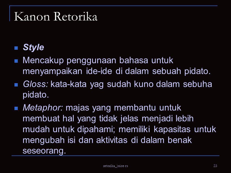 Kanon Retorika Style. Mencakup penggunaan bahasa untuk menyampaikan ide-ide di dalam sebuah pidato.