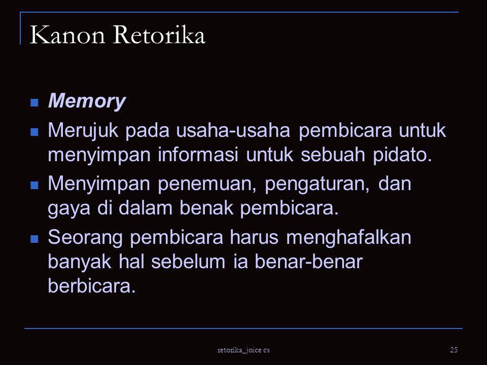 Kanon Retorika Memory. Merujuk pada usaha-usaha pembicara untuk menyimpan informasi untuk sebuah pidato.