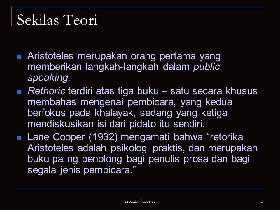 Sekilas Teori Aristoteles merupakan orang pertama yang memberikan langkah-langkah dalam public speaking.