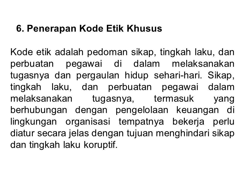 6. Penerapan Kode Etik Khusus