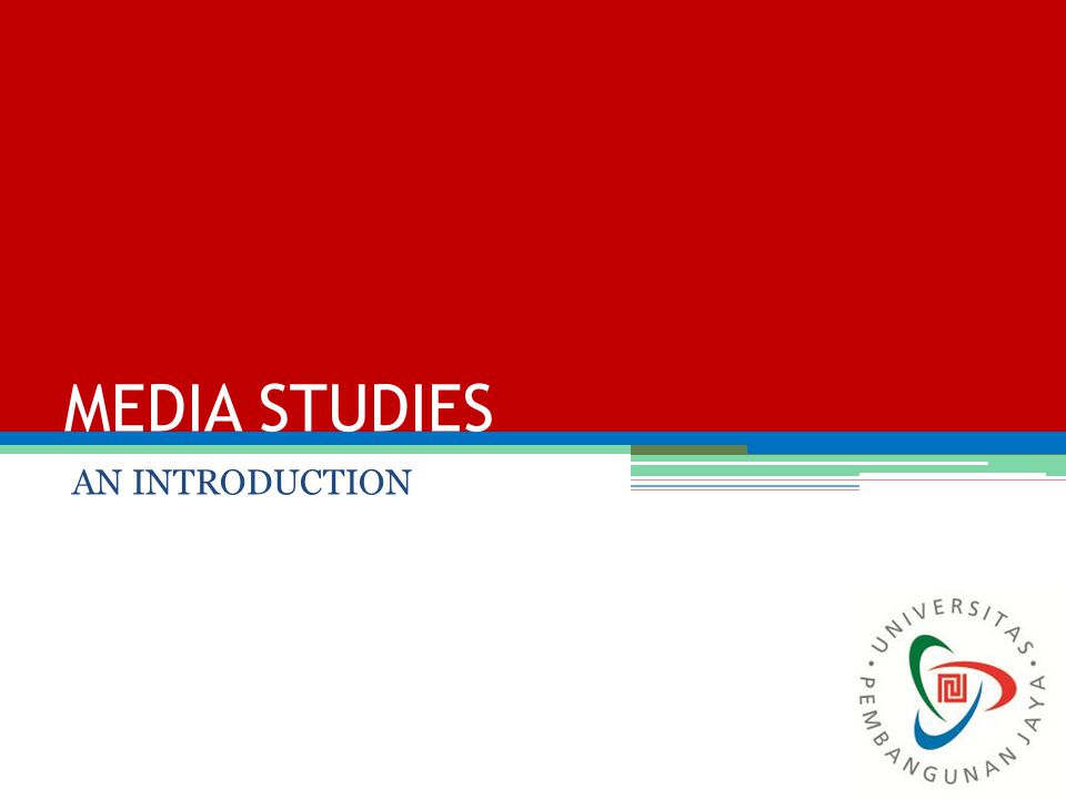 MEDIA STUDIES AN INTRODUCTION
