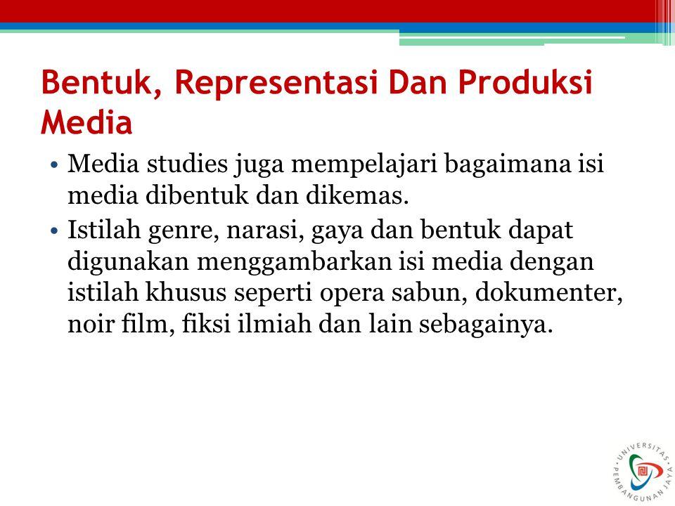 Bentuk, Representasi Dan Produksi Media