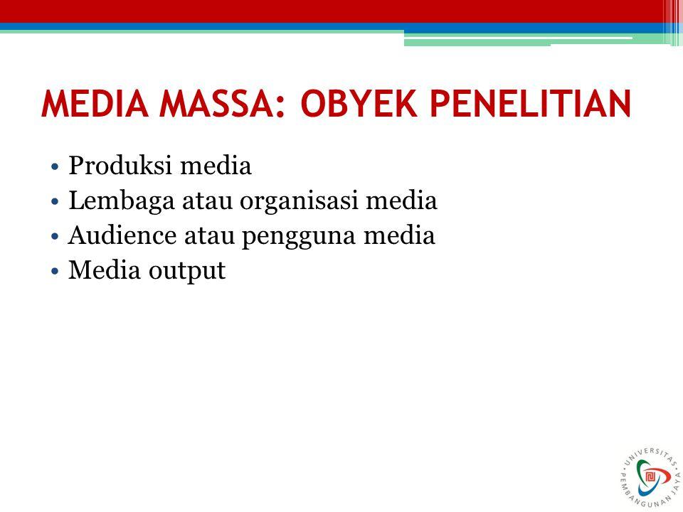 MEDIA MASSA: OBYEK PENELITIAN