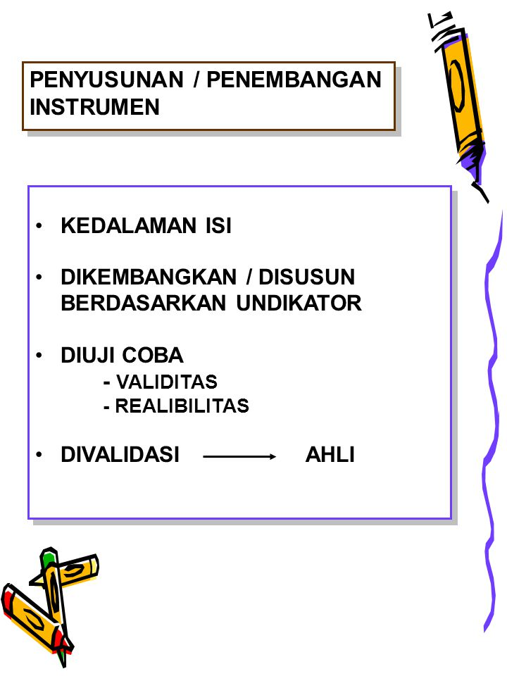 PENYUSUNAN / PENEMBANGAN INSTRUMEN