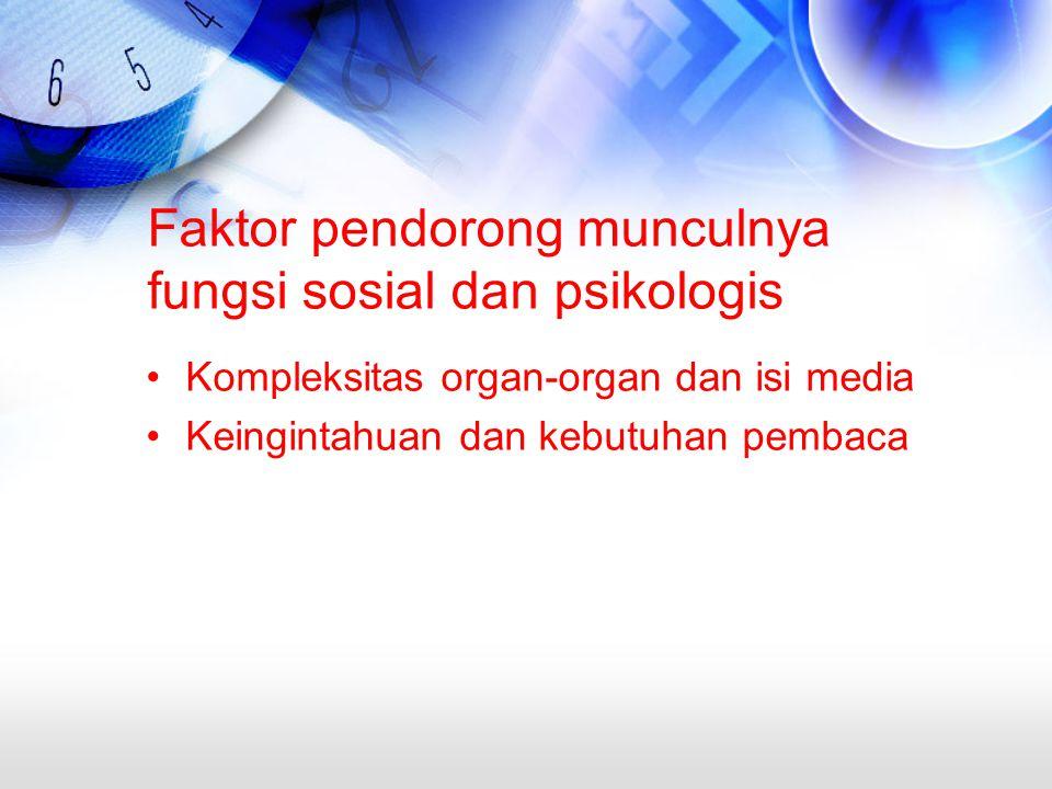 Faktor pendorong munculnya fungsi sosial dan psikologis