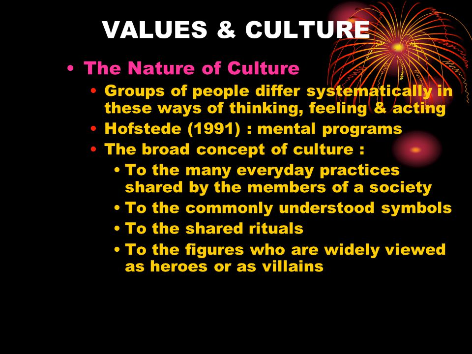 VALUES & CULTURE The Nature of Culture