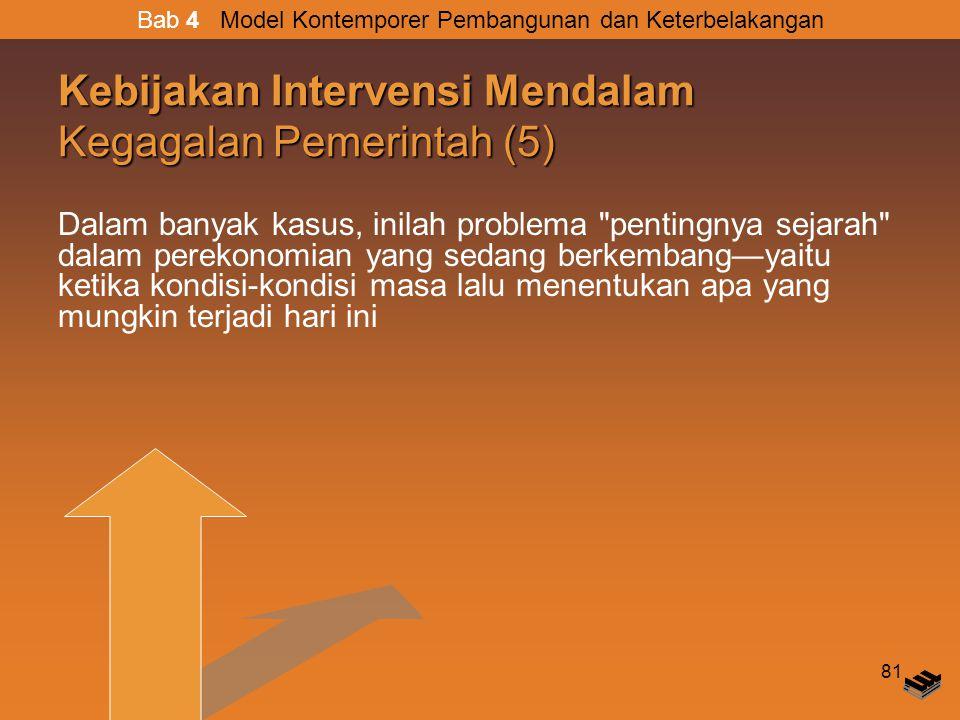 Kebijakan Intervensi Mendalam Kegagalan Pemerintah (5)