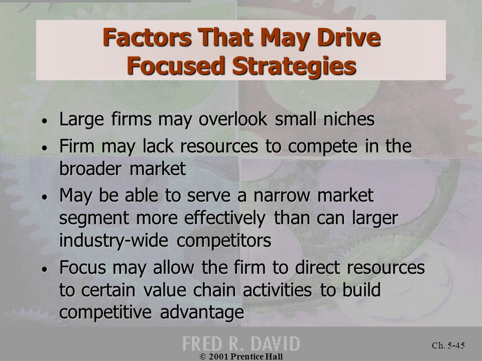 Factors That May Drive Focused Strategies