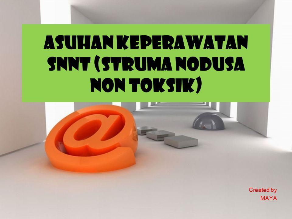 ASUHAN KEPERAWATAN SNNT (STRUMA NODUSA NON TOKSIK)