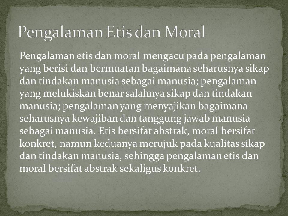 Pengalaman Etis dan Moral