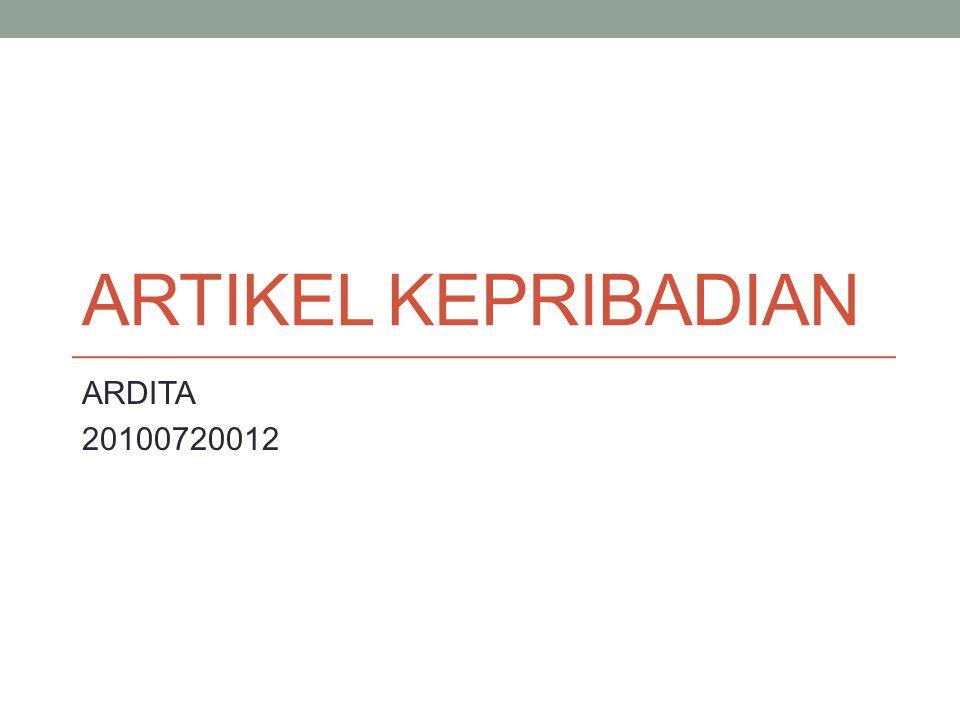 ARTIKEL KEPRIBADIAN ARDITA 20100720012