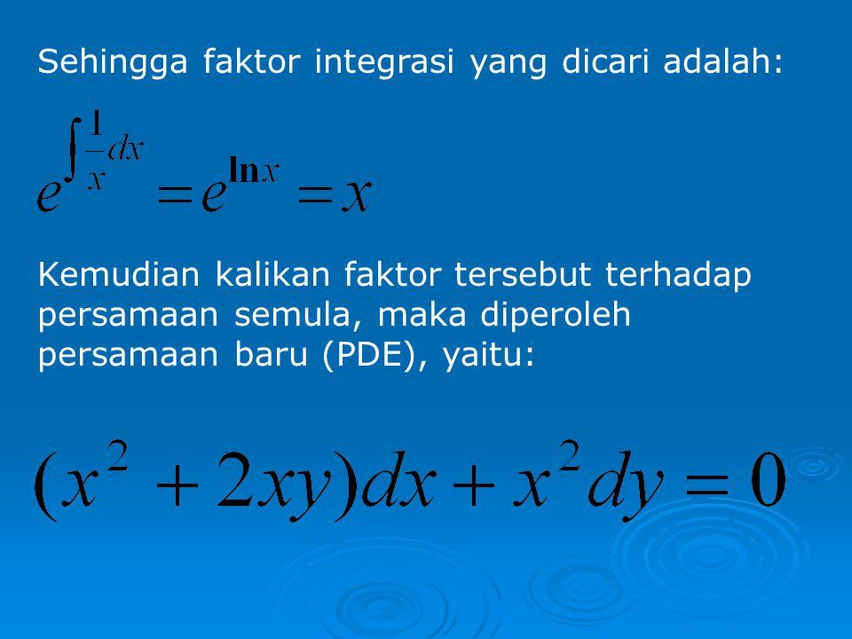 Sehingga faktor integrasi yang dicari adalah: