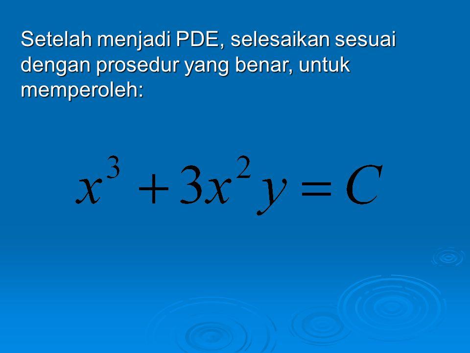 Setelah menjadi PDE, selesaikan sesuai dengan prosedur yang benar, untuk memperoleh: