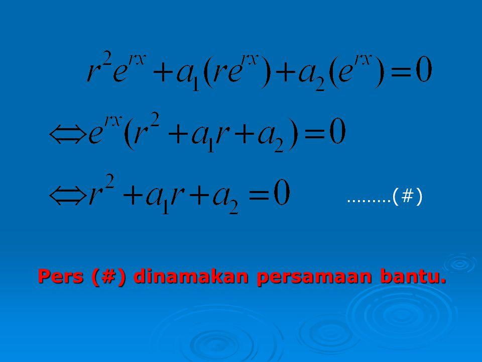 ………(#) Pers (#) dinamakan persamaan bantu.