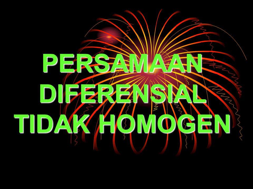 PERSAMAAN DIFERENSIAL TIDAK HOMOGEN