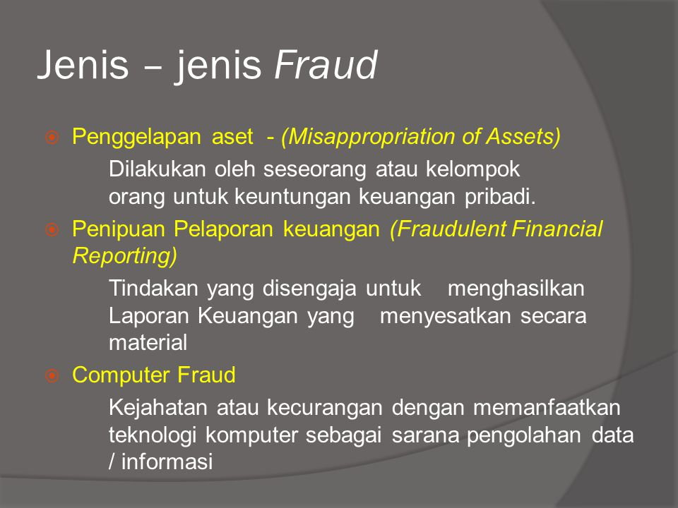 Jenis – jenis Fraud Penggelapan aset - (Misappropriation of Assets)