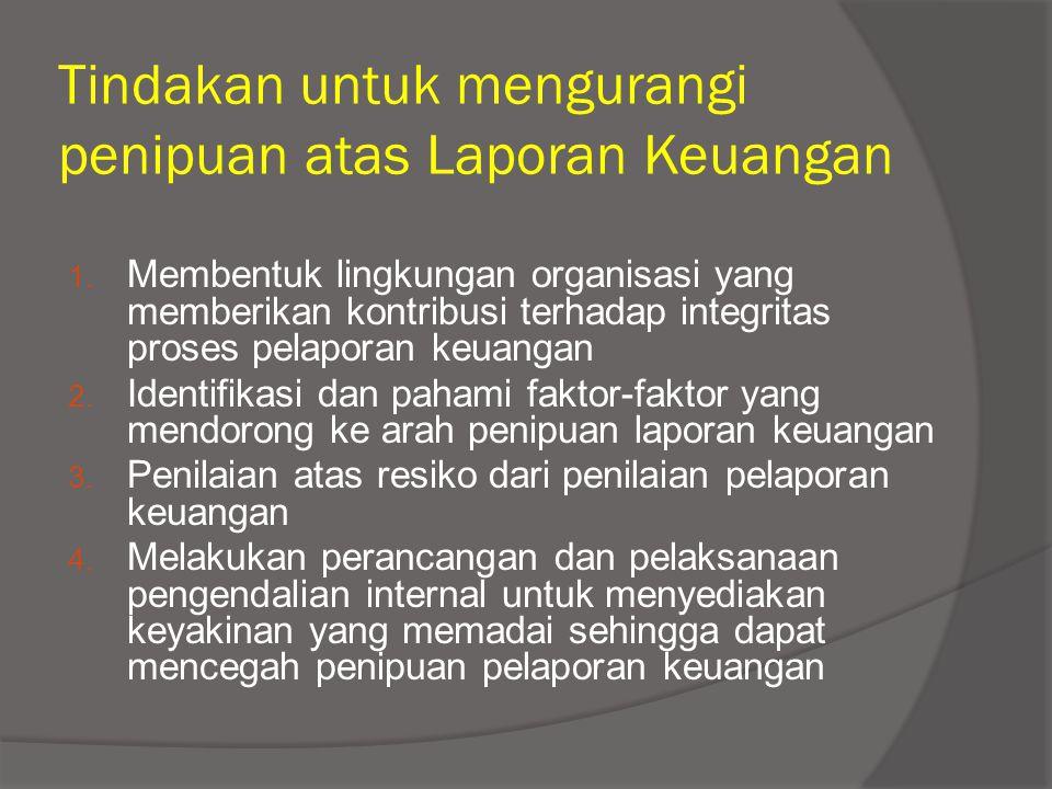 Tindakan untuk mengurangi penipuan atas Laporan Keuangan