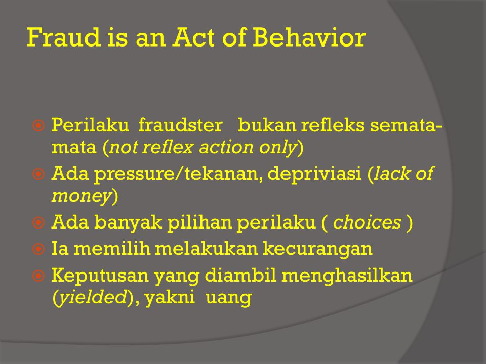 Fraud is an Act of Behavior