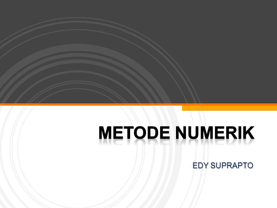 METODE NUMERIK EDY SUPRAPTO 1