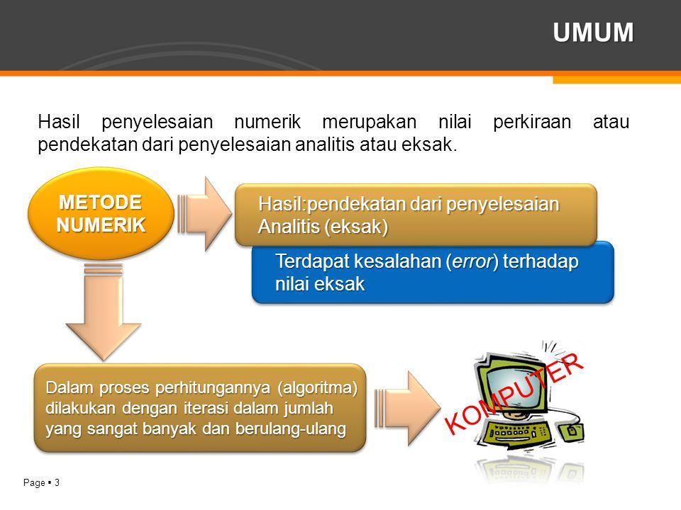 UMUM Hasil penyelesaian numerik merupakan nilai perkiraan atau pendekatan dari penyelesaian analitis atau eksak.