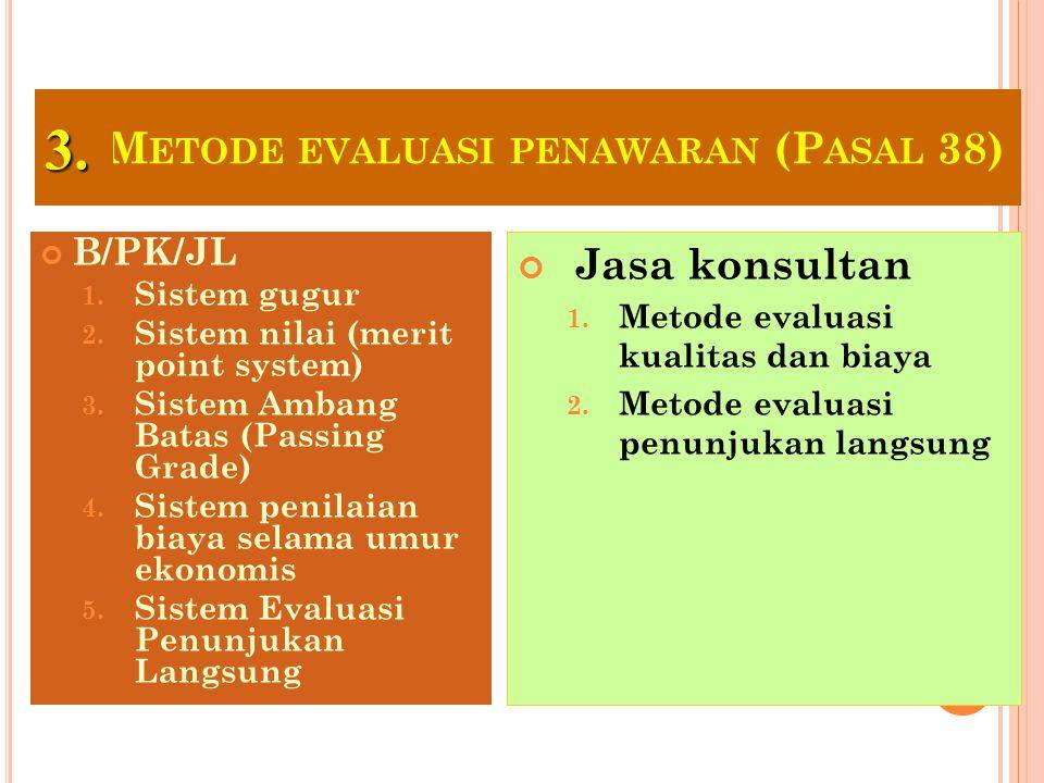 Metode evaluasi penawaran (Pasal 38)