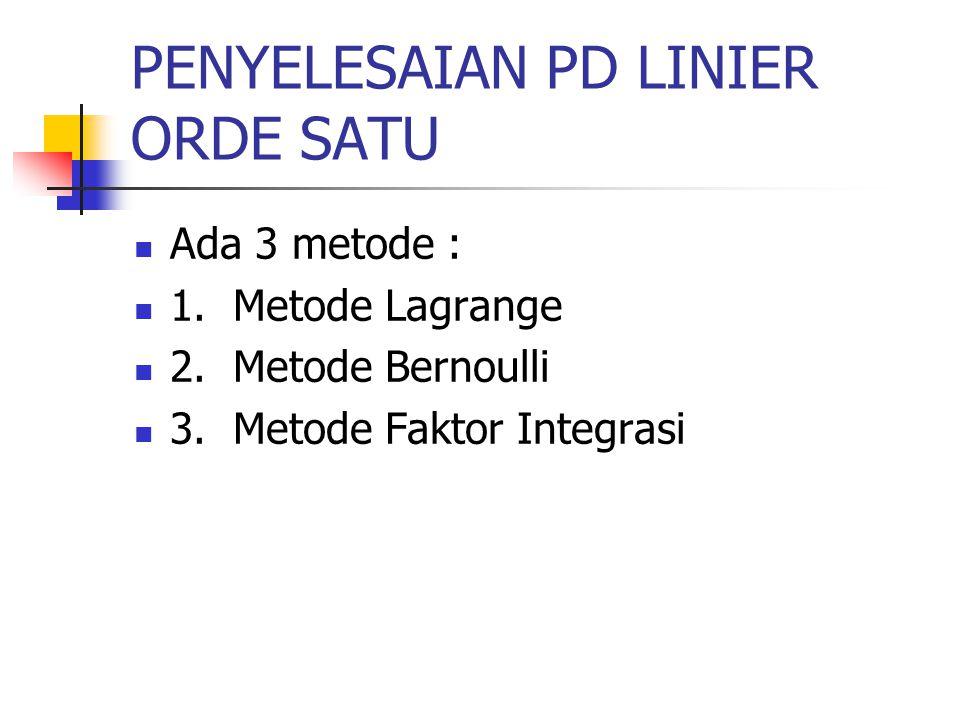 PENYELESAIAN PD LINIER ORDE SATU
