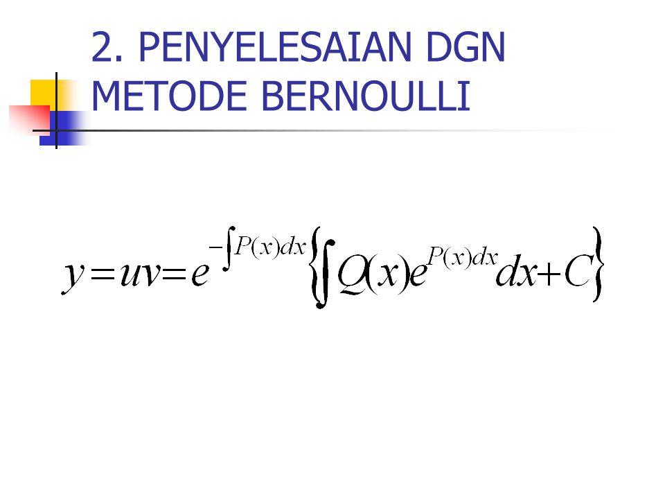 2. PENYELESAIAN DGN METODE BERNOULLI
