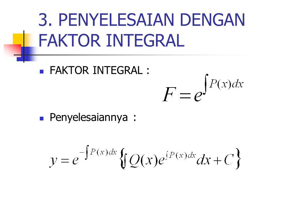 3. PENYELESAIAN DENGAN FAKTOR INTEGRAL