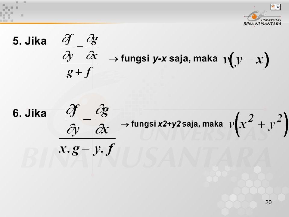 5. Jika  fungsi y-x saja, maka 6. Jika  fungsi x2+y2 saja, maka