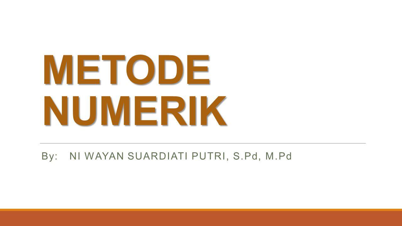 By: NI WAYAN SUARDIATI PUTRI, S.Pd, M.Pd
