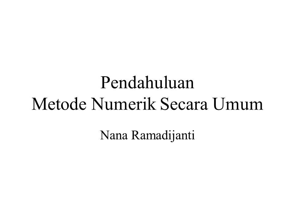 Pendahuluan Metode Numerik Secara Umum