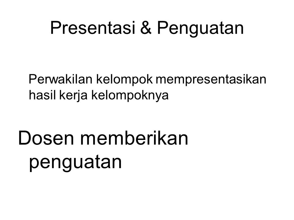 Presentasi & Penguatan