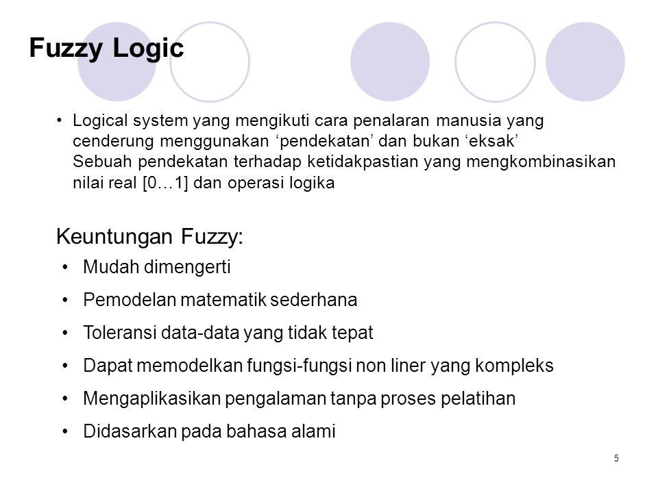 Fuzzy Logic Keuntungan Fuzzy: Mudah dimengerti