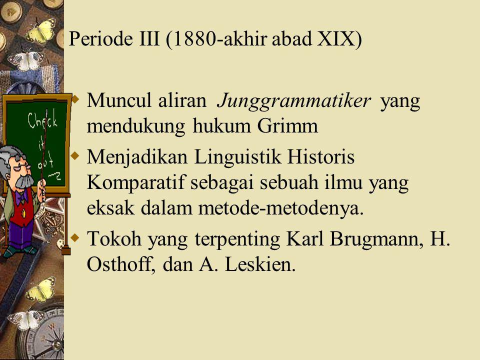 Periode III (1880-akhir abad XIX)