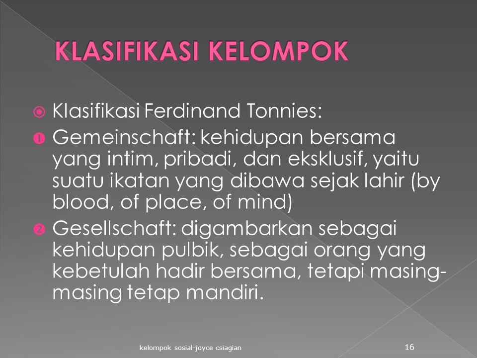 KLASIFIKASI KELOMPOK Klasifikasi Ferdinand Tonnies: