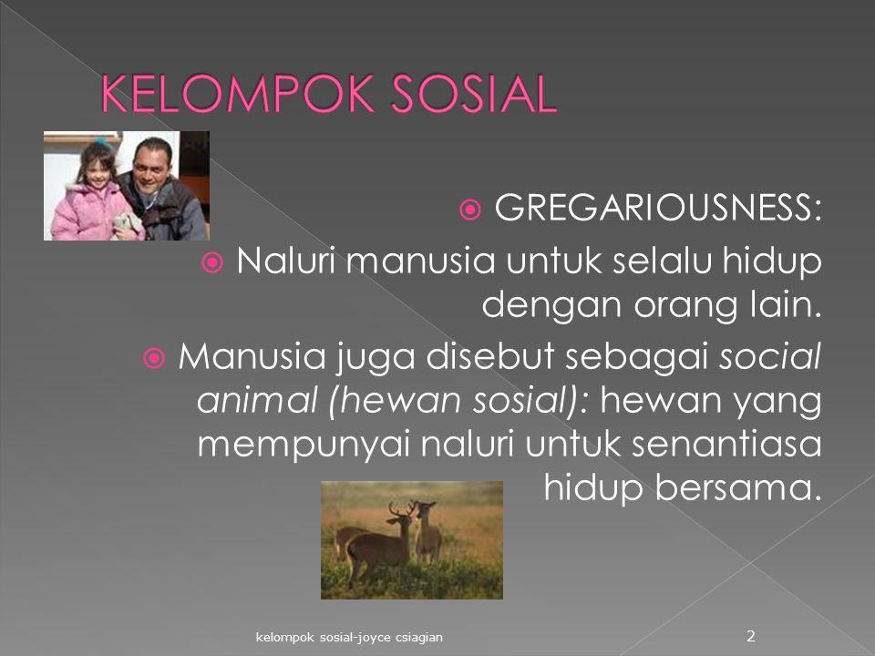 KELOMPOK SOSIAL GREGARIOUSNESS: