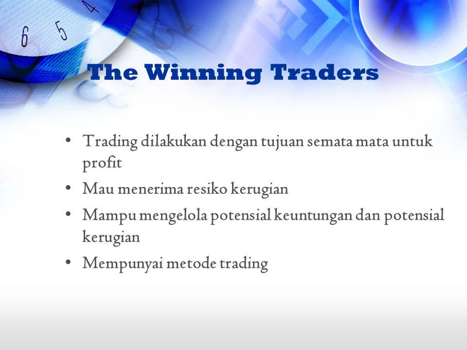 The Winning Traders Trading dilakukan dengan tujuan semata mata untuk profit. Mau menerima resiko kerugian.