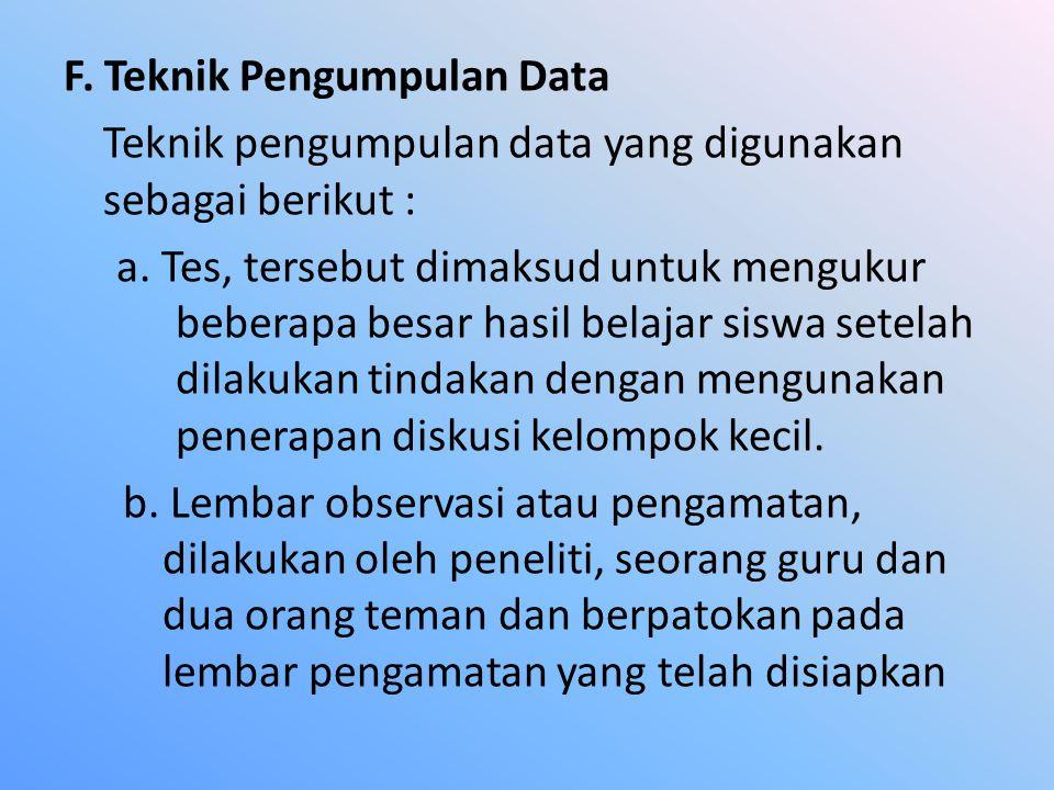 F. Teknik Pengumpulan Data Teknik pengumpulan data yang digunakan sebagai berikut : a.