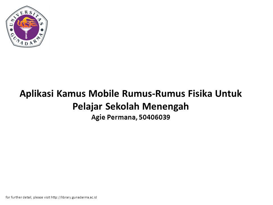 Aplikasi Kamus Mobile Rumus-Rumus Fisika Untuk Pelajar Sekolah Menengah Agie Permana, 50406039