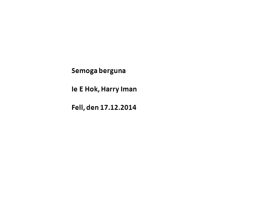 Semoga berguna Ie E Hok, Harry Iman Fell, den 17.12.2014