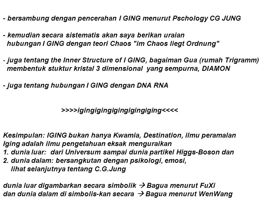 - bersambung dengan pencerahan I GING menurut Pschology CG JUNG