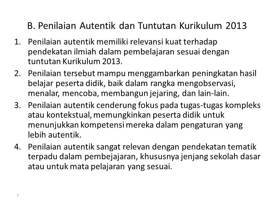 B. Penilaian Autentik dan Tuntutan Kurikulum 2013